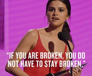 selena gomez, quotes, and broken image