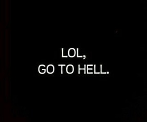 lol, hell, and quotes image
