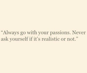 passion, quote, and realistic image