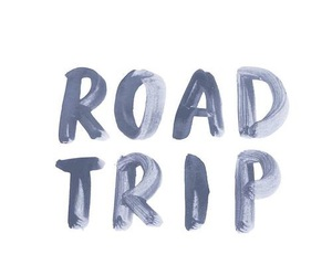quote, Road Trip, and adventure image