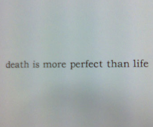 death, life, and text image