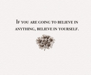 quotes, inspiration, and believe image