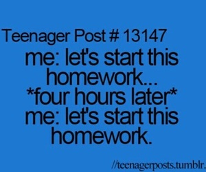 teenager post, homework, and quotes image