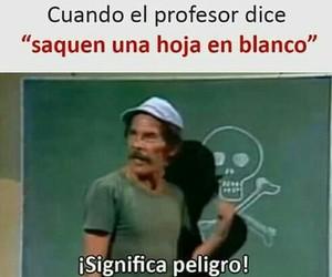 peligro, Risa, and profesor image