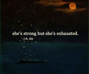 quotes, strong, and exhausted image