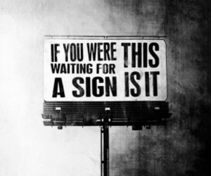 sign, quote, and black and white image