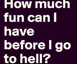 fun, hell, and quotes image