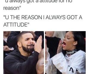 attitude, Drake, and rihanna image