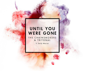 the chainsmokers and until you were gone image