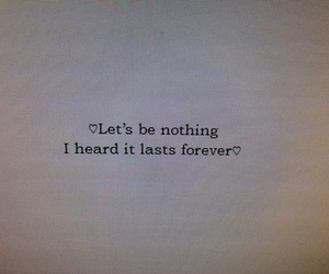 quotes, forever, and nothing image