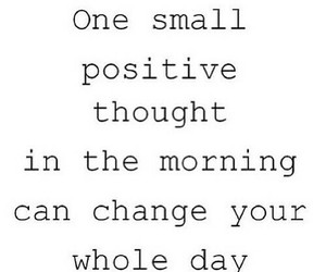 morning, quotes, and positive image