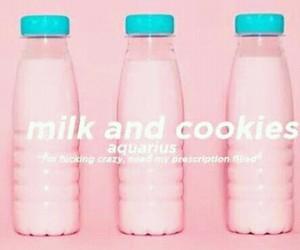 aquarius, milk and cookies, and quote image
