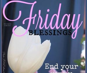 friday, good morning, and week. blessing image