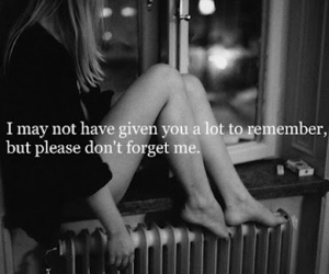 sad, forget, and quotes image
