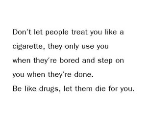cigarette, quote, and drugs image