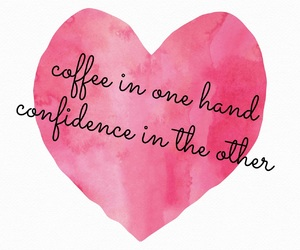 coffee, quotes, and confidence image