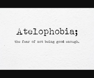 atelophobia, fear, and enough image