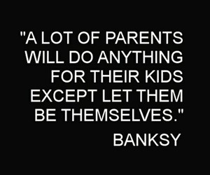 quotes, parents, and BANKSY image
