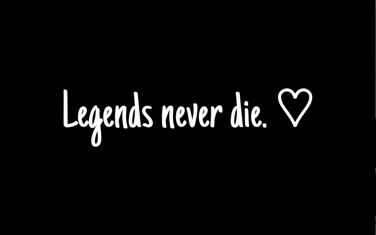 Legends Never Die Pic By Alienxbitch On We Heart It