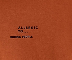allergic, boring, and tumblr image