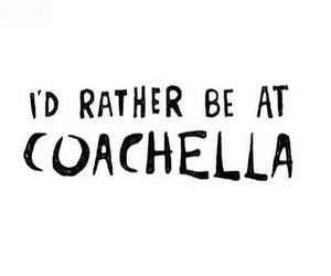 coachella and quote image