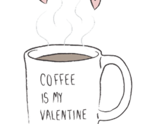 coffee and coffe is my valentine image
