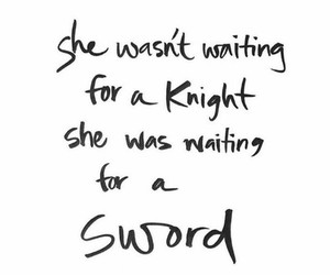 quote, girl power, and sword image
