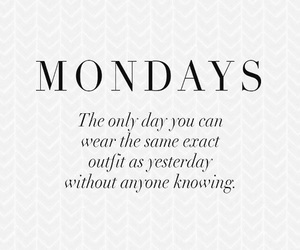 monday, quote, and funny image