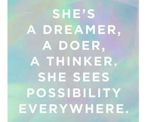 dreamer, possibilities, and quote image
