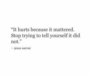 hurt, quotes, and mattered image