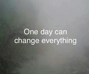 quotes, change, and day image
