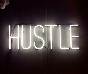hustle, neon, and quotes image
