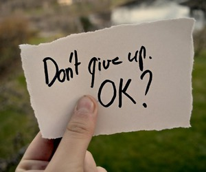 quote, text, and don't give up image