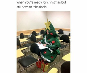 christmas, funny, and finals image