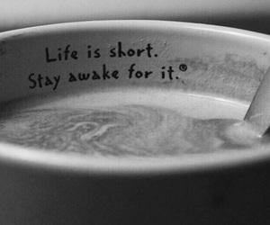 coffee, life, and stay awake image