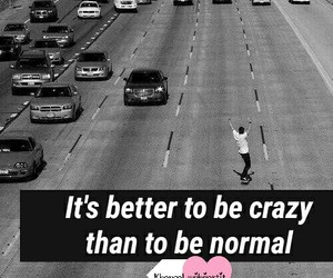 crazy, life, and quotes image