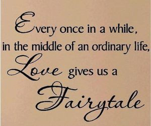 love, fairytale, and quotes image