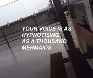 grunge, quotes, and mermaid image