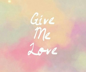 love and give me love image