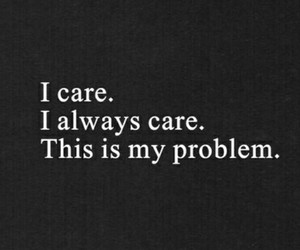 care, quotes, and problem image