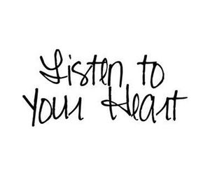 quote, listen to your heart, and quotes image