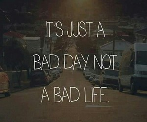 bad, day, and quotes image