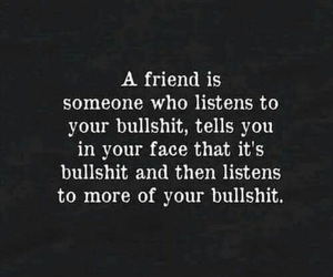 quotes, bff, and bullshit image