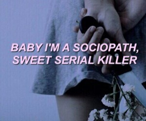 quotes, serial killer, and sociopath image
