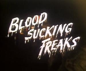 blood, freak, and vampire image