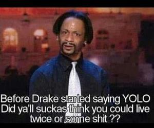 yolo, funny, and Drake image