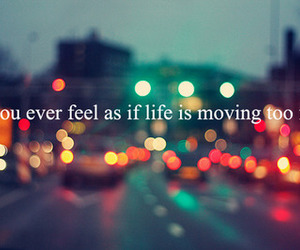 life, feeling, and quote image