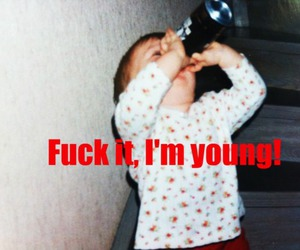 alcohol, baby, and wtf image