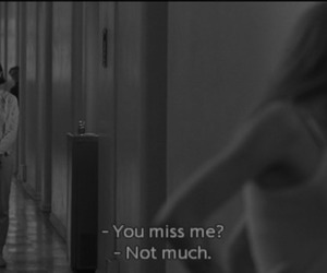 black and white, movie, and miss me image