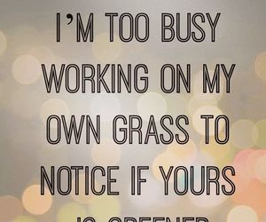 quotes, working, and grass image